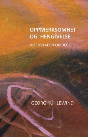 """Preface to the Norwegian edition of Kühlewind """"Aufmerksamkeit und Hingabe"""""""